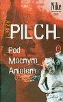 Pilch Jerzy - Pod Mocnym Anio�em