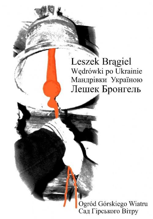 Leszek Brągiel Wędrówki po Ukrainie II wyd 4.04.2011